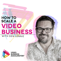 How to scale a video business podcast.