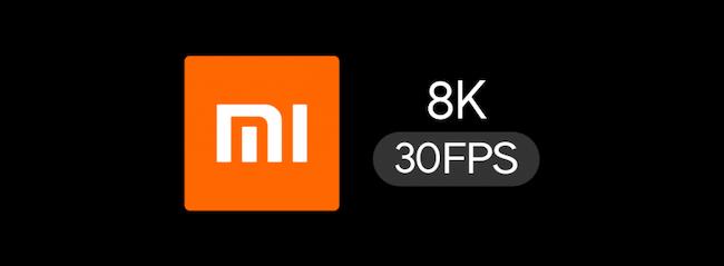 Xiaomi-8K-30FPS.png