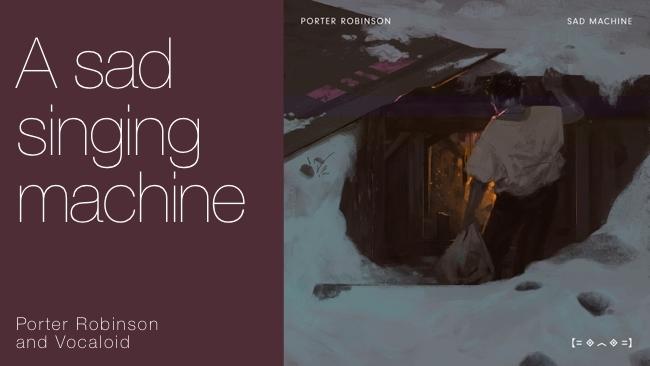 Porter Robinson: Sad Machine/RedShark Media